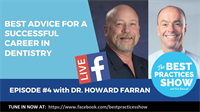 Episode 04 - Best Advice for a Successful Career in Dentistry with Dr. Howard Farran