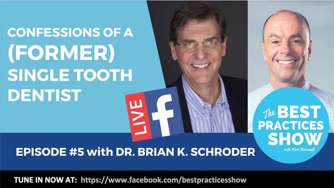 Episode 05 -Confessions of a (Former) Single Tooth Dentist with Brian K. Schroder