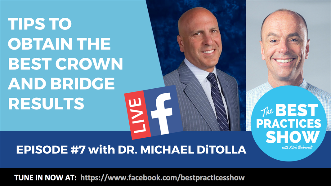 Episode 07 - Obtaining the Best Crown and Bridge Results with Dr Michael DiTolla