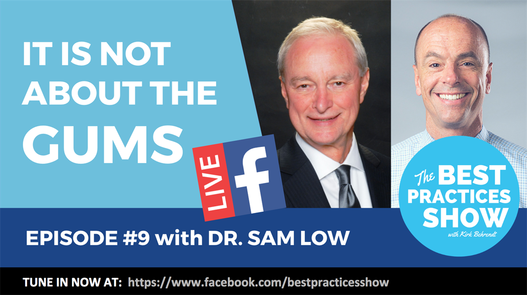 Episode 09 - It's Not About the Gums with Dr. Sam Low