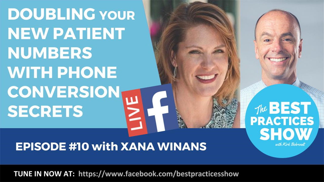 Episode 10 - Doubling Your New Patients with Better Phone Conversion Secrets with Xana Winans