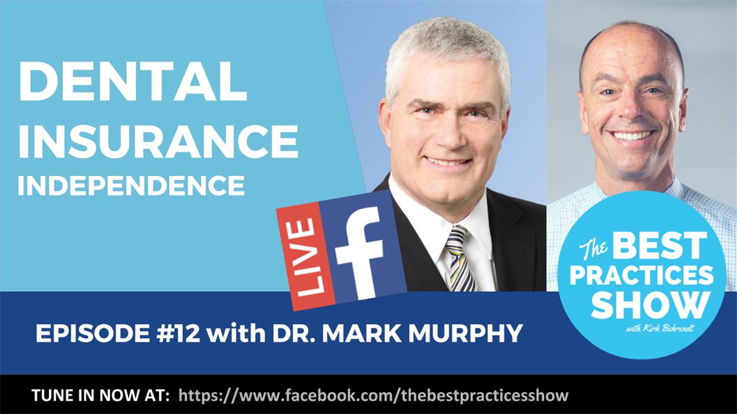 Episode 12 - Dental Insurance Independence with Mark Murphy