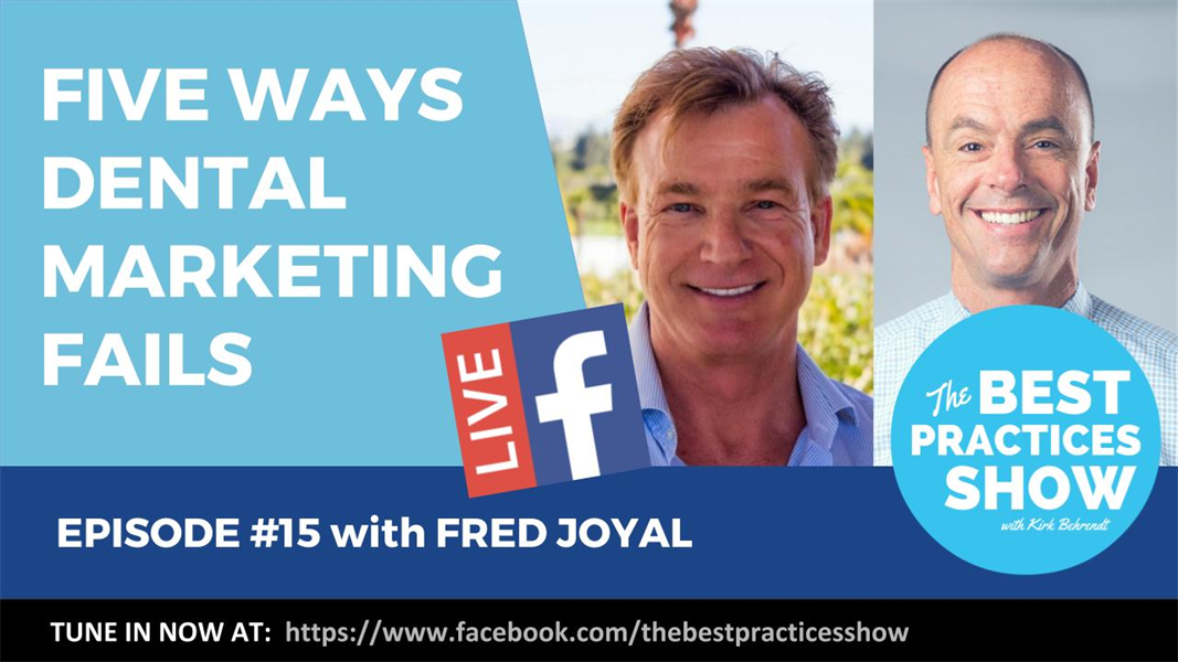 Episode 15 - Five Ways Dental Marketing Fails with Fred Joyal
