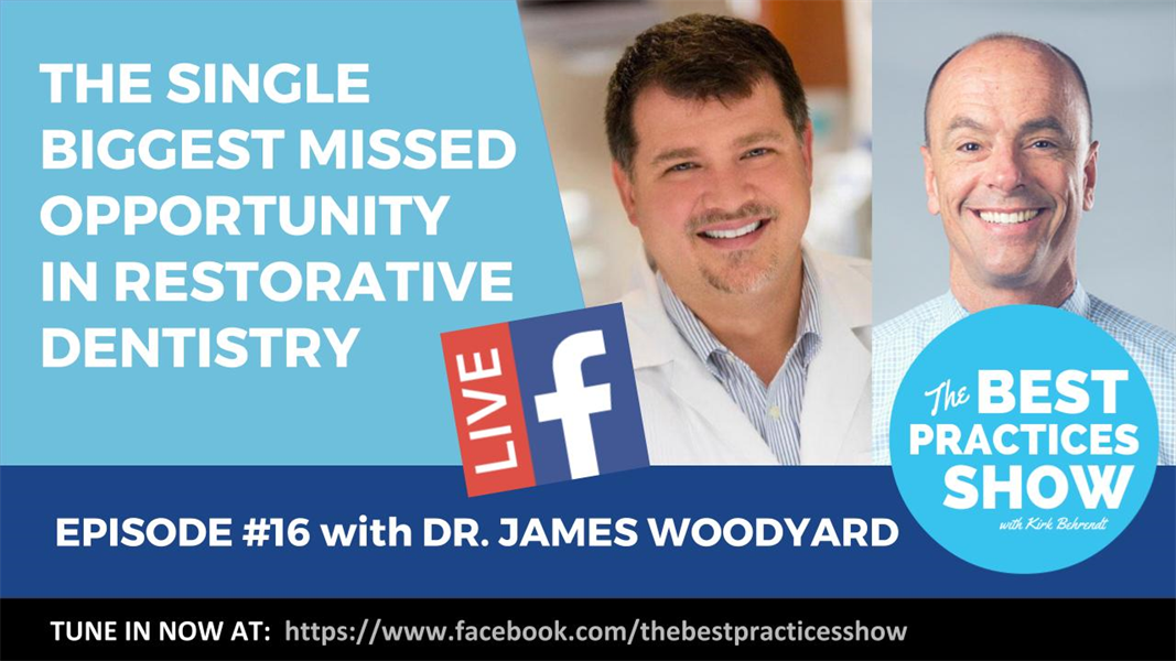 Episode 16 - The Single Biggest Missed Opportunity in Restorative Dentistry with Dr. James Woodyard