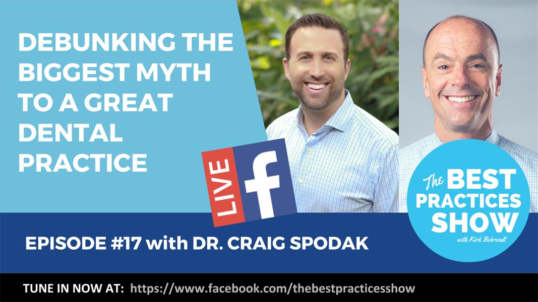 Episode 17 -  Debunking the Biggest Myth to a Great Dental Practice with Dr. Craig Spodak