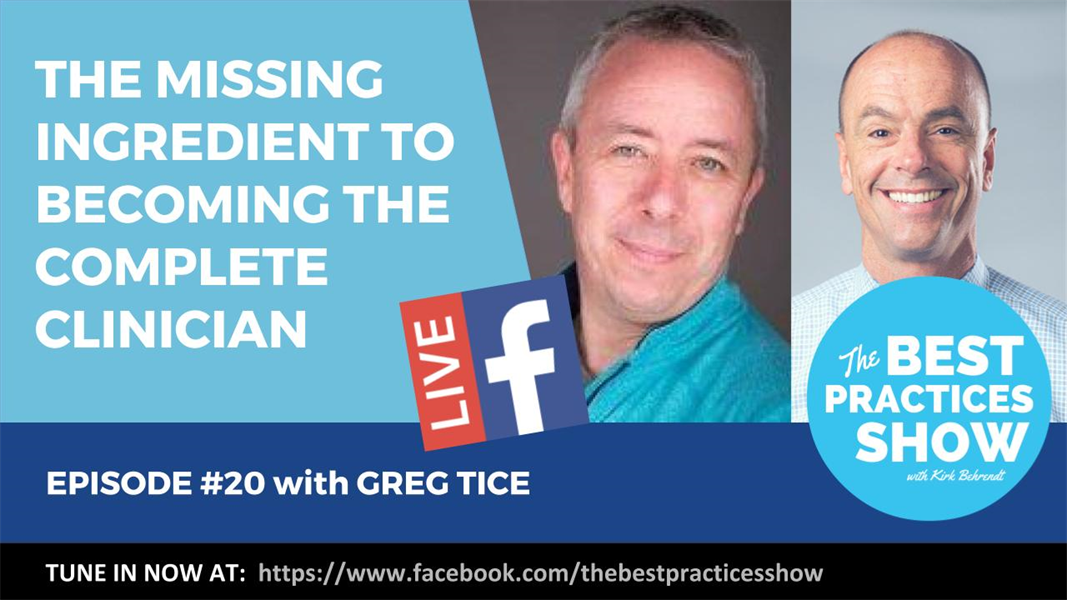 Episode 20 - The Missing Ingredient to Becoming the Complete Clinician with Greg Tice
