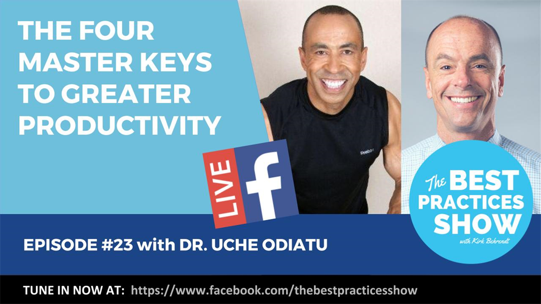 Episode 23 - The Four Master Keys to Greater Productivity with Dr. Uche Odiatu