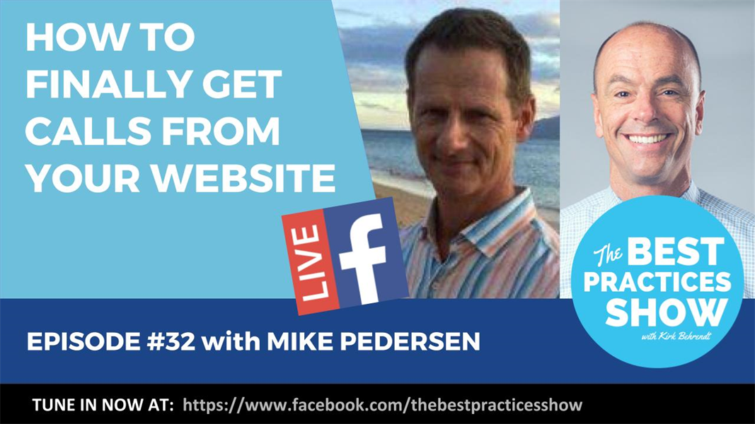 Episode #32 - How to Finally Get Calls From Your Website with Mike Pedersen