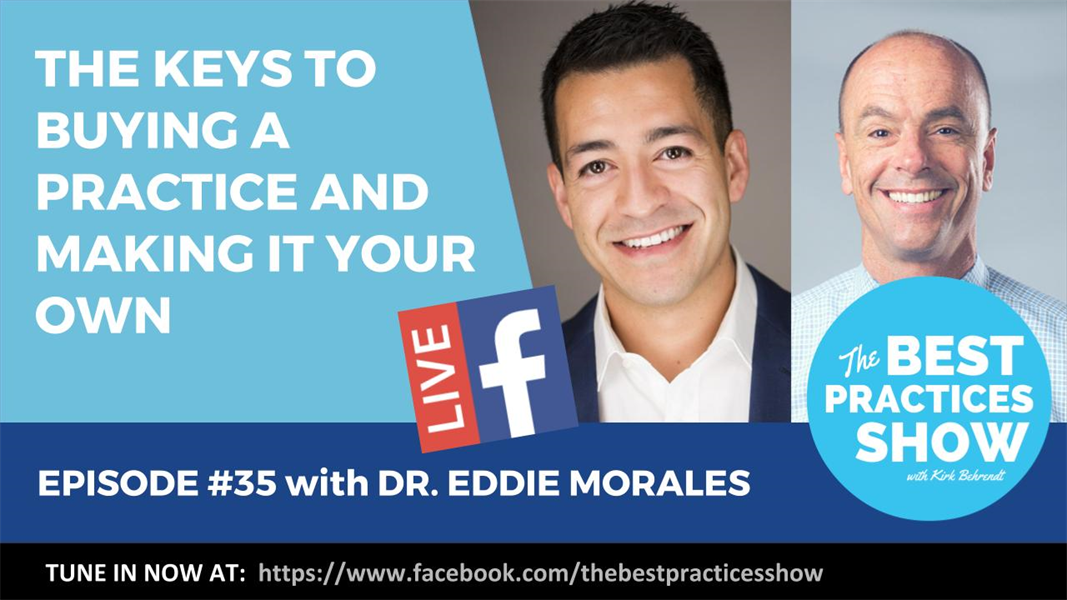 Episode #35 - The Keys to Buying a Practice and Making it Your Own with Dr. Eddie Morales