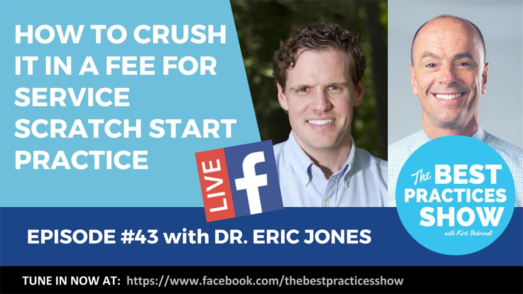 Episode #43 - How to Crush It in a Fee For Service Scratch Start Practice with Dr. Eric Jones