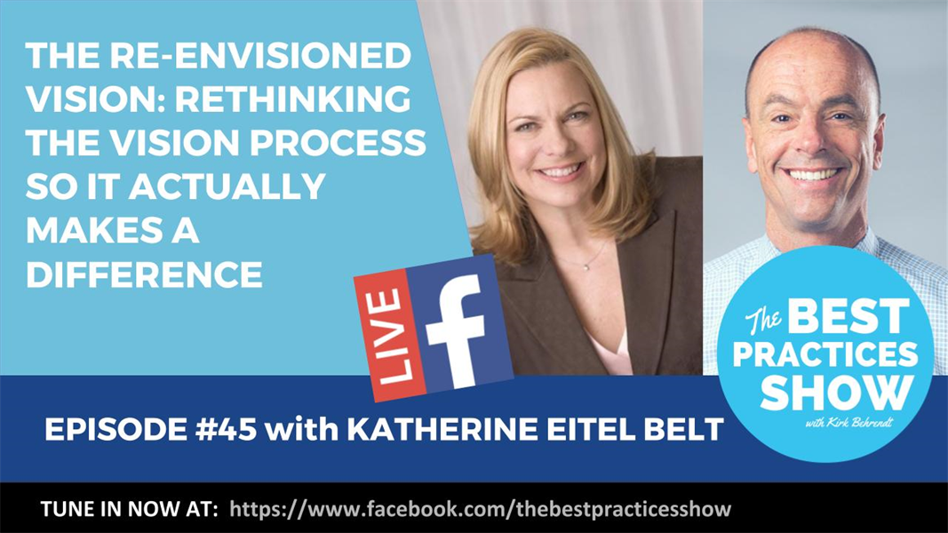 Episode #45 - The Re-Envisioned Vision: Rethinking the Vision Process with Katherine Eitel Belt