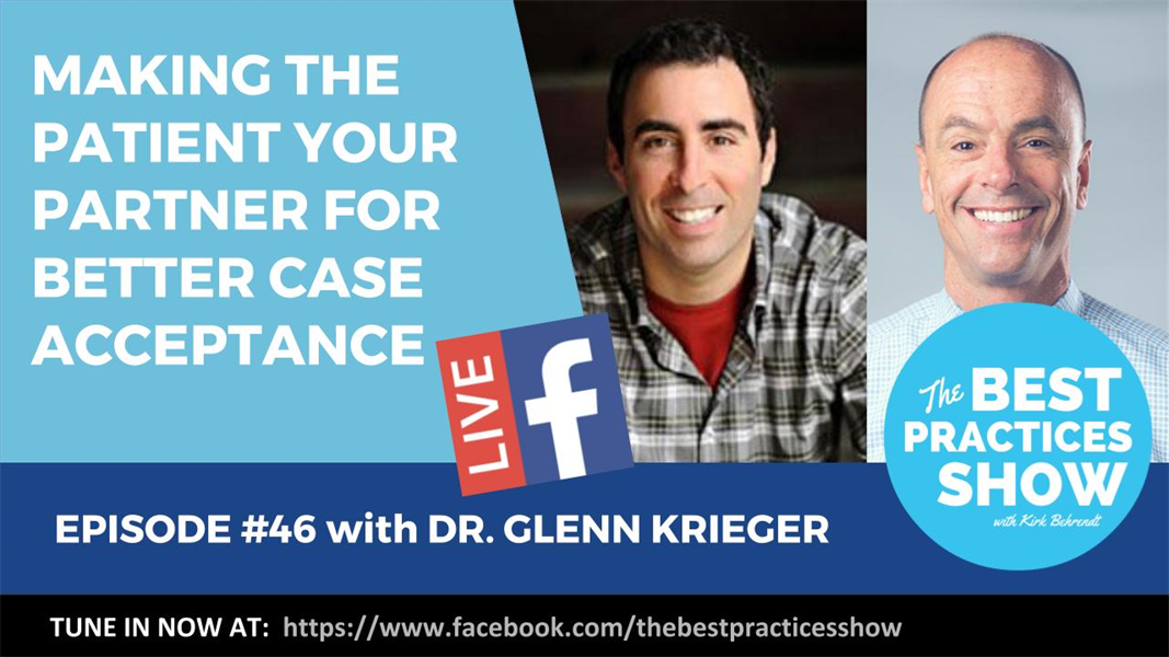 Episode #46 - Making the Patient Your Partner For Better Case Acceptance with Dr  Glenn Krieger