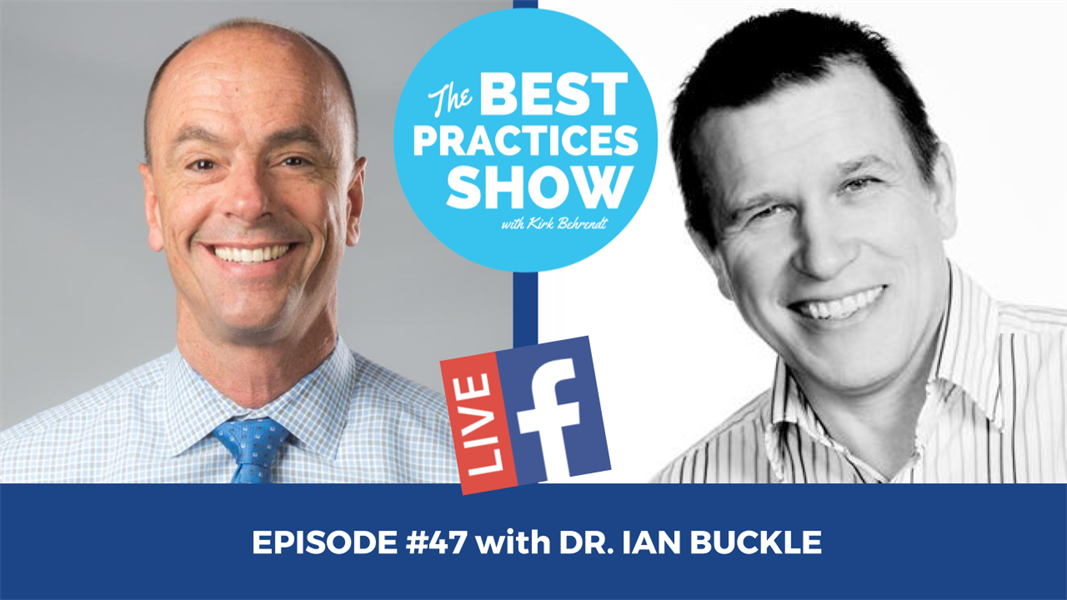 Episode #47 - What Every Practice Needs...and it's Not More New Patients! with Dr  Ian Buckle BDS