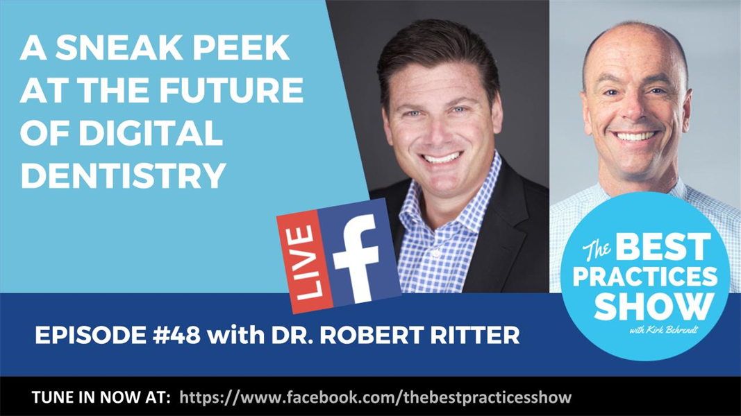 Episode #48 - A Sneak Peek at the Future of Digital Dentistry with Dr. Robert Ritter
