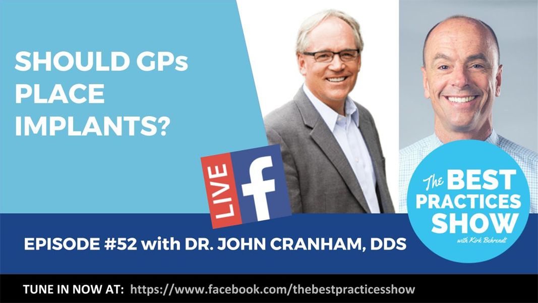 Episode #52 - Should GPs Place Implants? with Dr. John Cranham, DDS