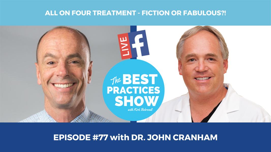 Episode #77 - All On Four Treatment-Fiction or Fabulous with Dr. John Cranham