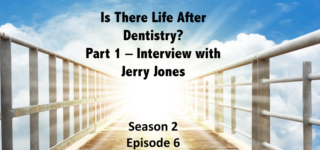 Life After Dentistry With Jerry Jones - Season 2 Episode 6