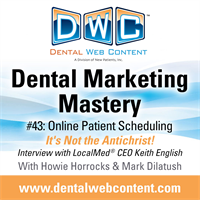 #43: Online Patient Scheduling -- It's Not the Antichrist! Interview with LocalMed CEO Keith English