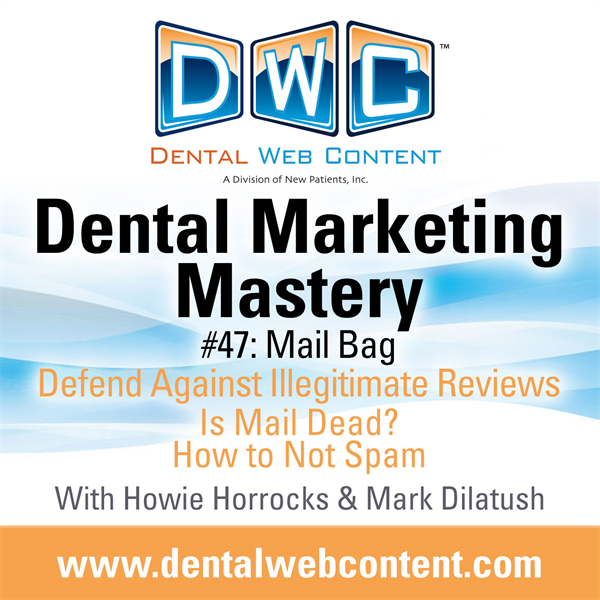 #47: Mail Bag and Special Announcement | Dental Marketing Mastery Podcast