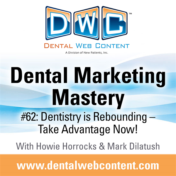 #62: Dentistry is Rebounding - Take Advantage NOW!