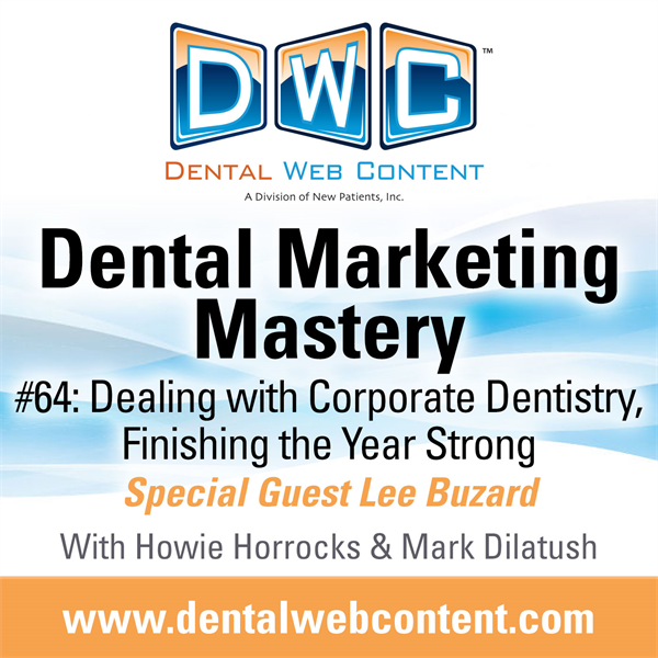 #64: Dealing with Corporate Dentistry, Finishing the Year Strong