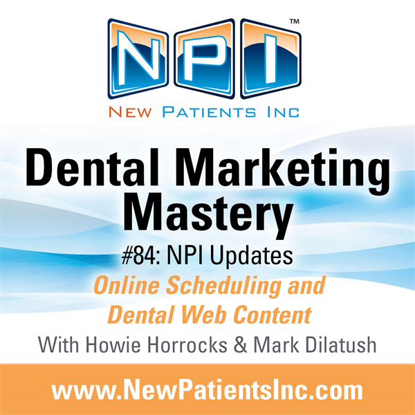 #84: Updates! Online Scheduling, Dental Web Content