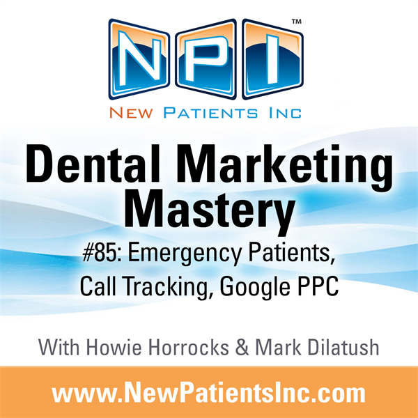 #85: Emergency Patients, Call Tracking, Google PPC