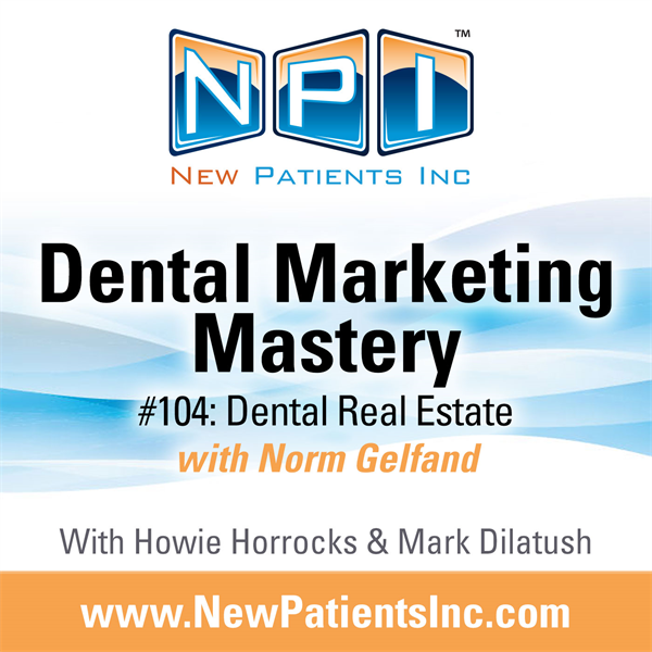 #104: Dental Real Estate with Norm Gelfand