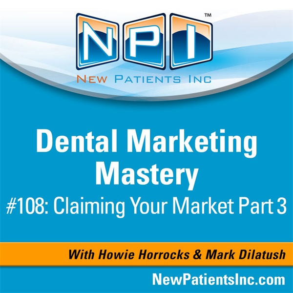 #108: Claiming Your Market Part 3