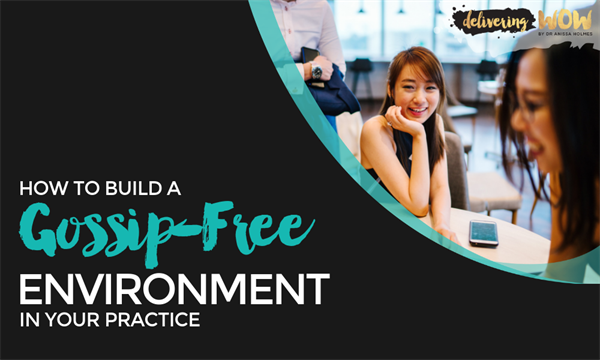How to Build a Gossip-Free Environment in Your Practice