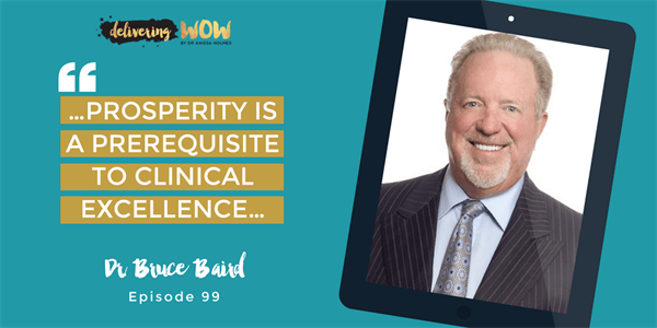How To Fit Dentistry Into Any Patient's Budget With Dr. Bruce Baird