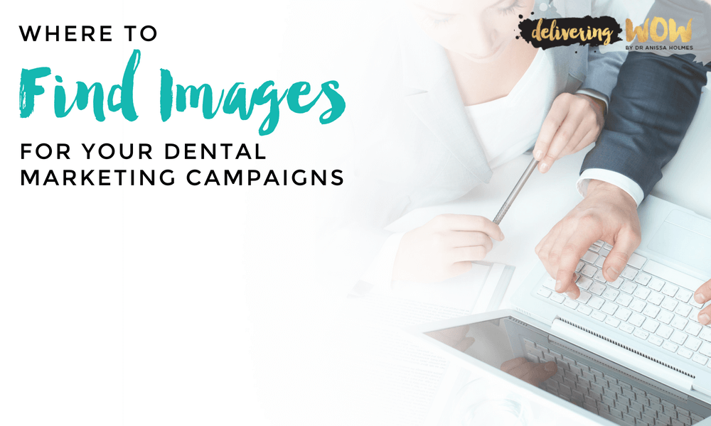 Where to Find Images for your Dental Marketing Campaigns