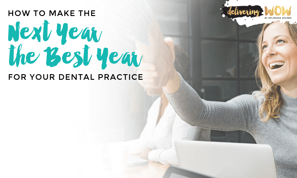 How to Make the Next Year the Best Year for Your Dental Practice