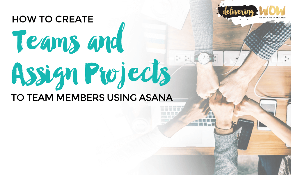 How to Create Teams and Assign Projects to Team Members Using Asana