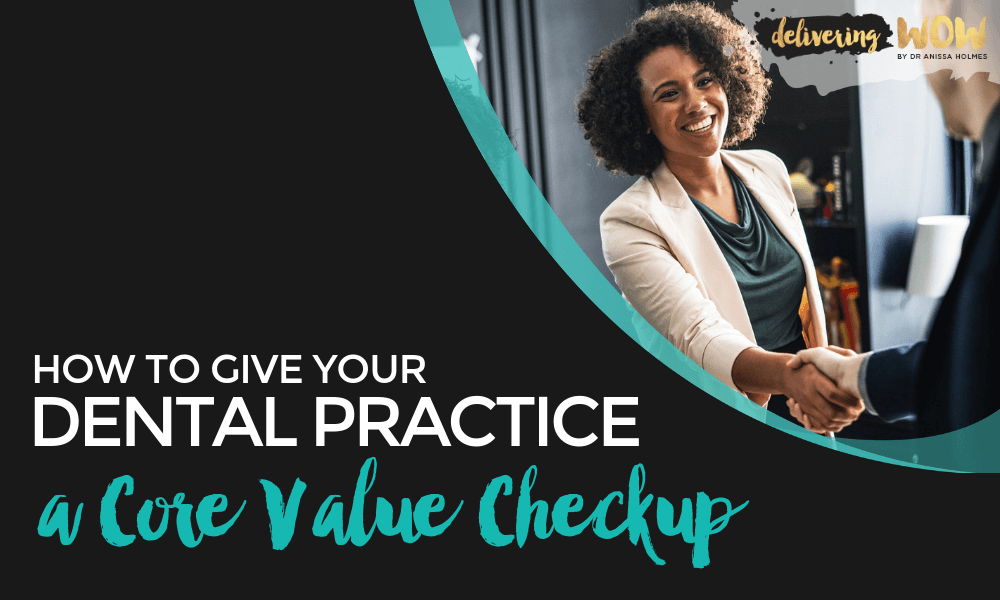 How to Give Your Dental Practice a Core Value Checkup