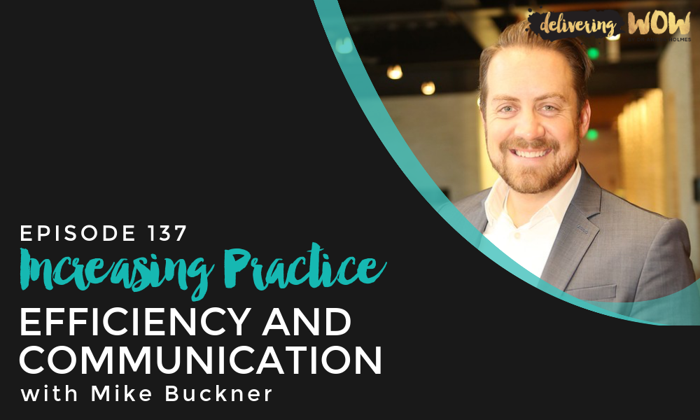 Increasing Practice Efficiency and Communication With Mike Buckner
