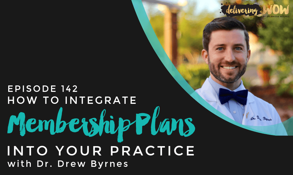 How to Integrate Membership Plans Into Your Practice with Dr. Drew Byrnes