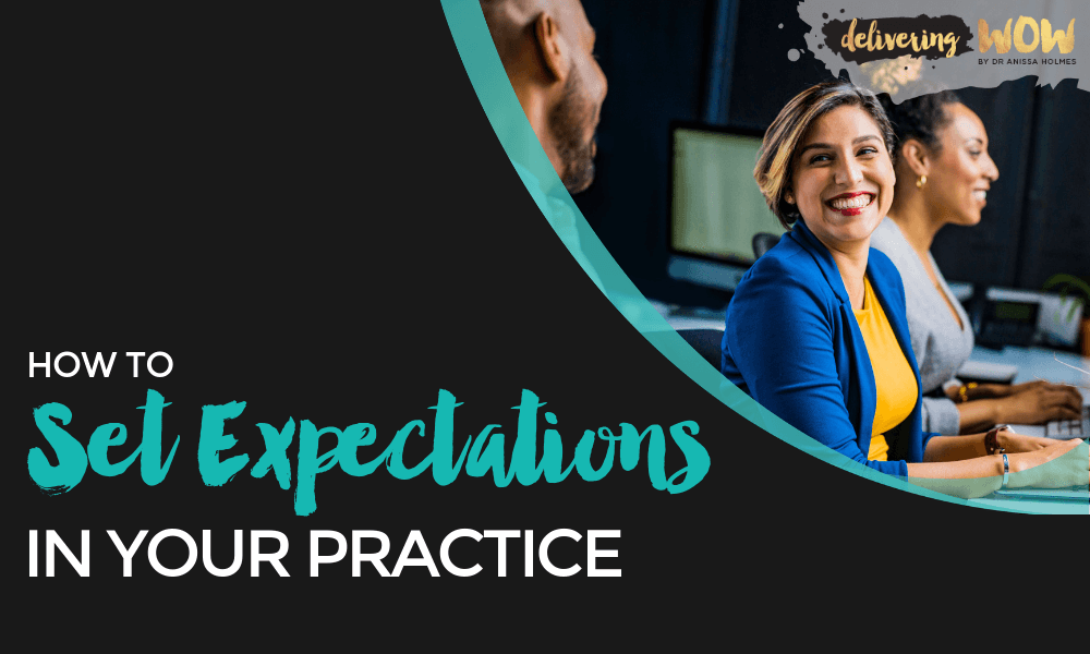How to Set Expectations in Your Practice