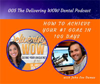005 How To Achieve Your #1 Goal in 100 Days With John Lee Dumas