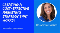 Creating A Cost Effective Marketing Strategy That Works with Dr. Anissa Holmes