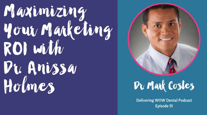 Maximizing Your Marketing ROI with Dr. Anissa Holmes and Dr. Mark Costes