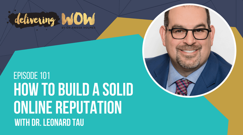 How to Build a a Solid Online Reputation with Dr. Leonard Tau