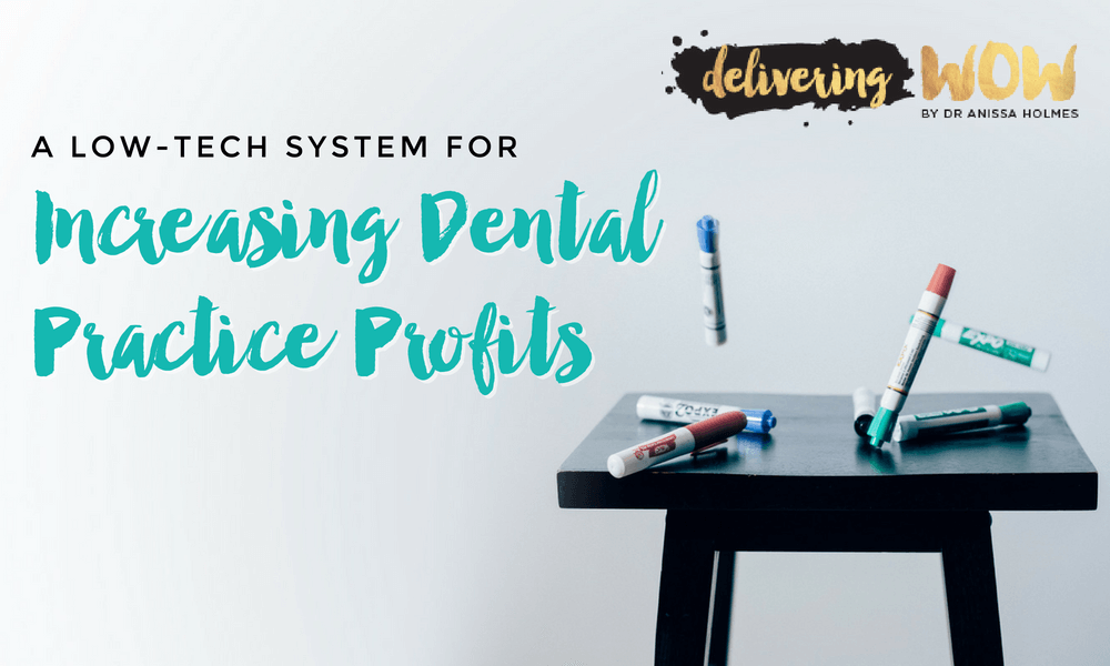 A Low-Tech System for Increasing Dental Practice Profits