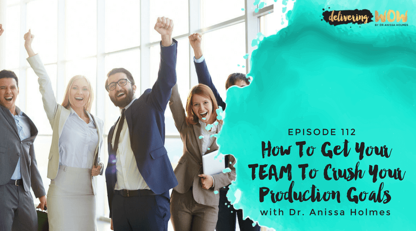 How To Get Your TEAM to Crush Your Production Goals