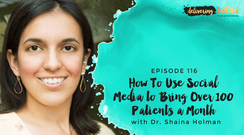 How To Use Social Media to Bring Over 100 Patients a Month with Dr. Shaina Holman