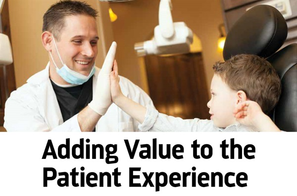 Dentaltown UK Magazine - Adding Value to the Patient Experience