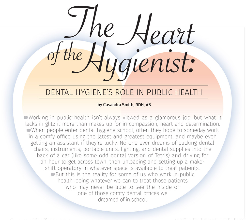 The heart of the hygienist dental hygienes role in public health conventional in office treatment is simply impossible for some people for a myriad of reasons a lack of insurance coverage andor financial obstacles being xflitez Choice Image