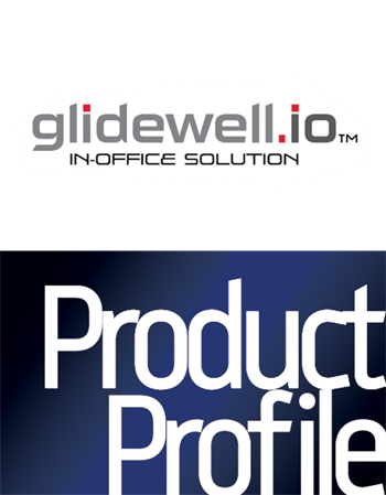 Product Profile: Glidewell.io In-Office Solution  Laboratory experience with chairside convenience