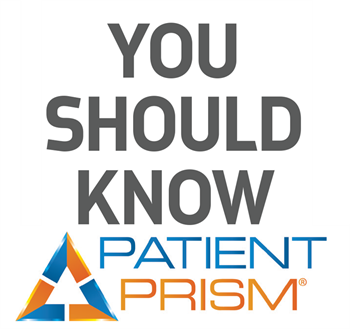 You Should Know Patient Prism
