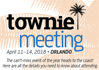 Townie Meeting 2018 Preview A sneak peek at what's on the docket for this year's Townie Meeting in Orlando. Meet the speakers, check out the event lineup and more.